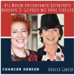 51: Warum Unternehmen Querdenker brauchen II - im Gespräch mit Anne Schüller